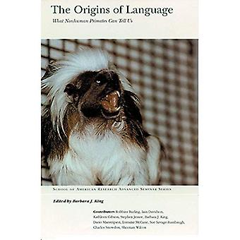 The Origins of Language: What Nonhuman Primates Can Tell Us