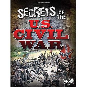 Secrets of the U.S. Civil War (Top Secret Files)