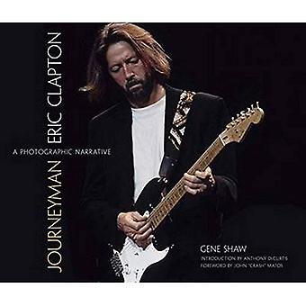 Journeyman: Eric Clapton - un racconto fotografico (Calla edizioni)