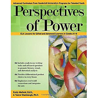 Perspectives of Power: Common Core Ela Lessons for Gifted and Advanced Learners in Grades 6-8