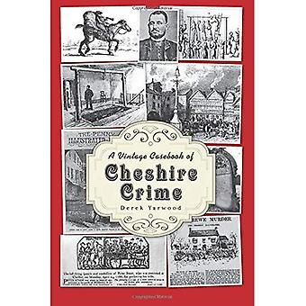 En Vintage Casebook av Cheshire brottslighet