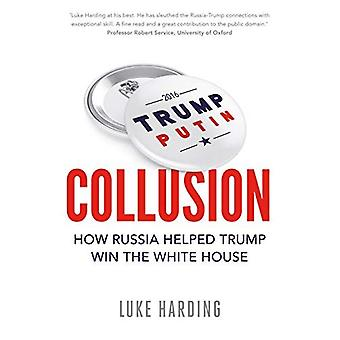 Collusion: How Russia Helped Trump Win the White House