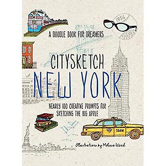 Citysketch New York: Nearly 100 Creative Prompts for Sketching the Big Apple (Doodle Book for Dreamers)
