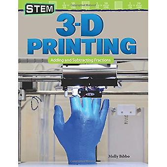 Stem: 3-D Printing: Adding and Subtracting Fractions (Grade 4) (Mathematics Readers)