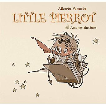 Little Pierrot Vol. 2 - Amongst the Stars by Alberto Varanda - 9781941