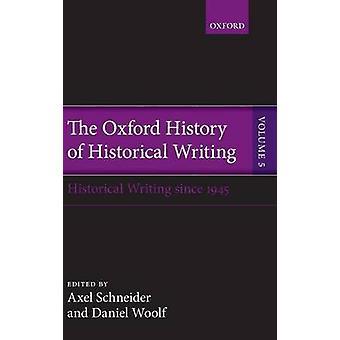 Oxford historia historiska volym 5 historiska skriva sedan 1945 av Schneider & Axel