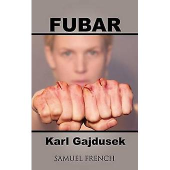 Fubar by Gajdusek & Karl