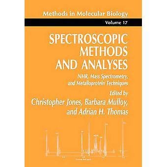 Spectroscopische methoden en Analyses NMR massaspectrometrie en Metalloprotein technieken door de & Christopher Jones