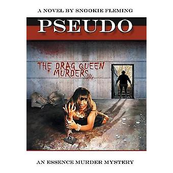 Pseudo The Drag Queen Murders by Fleming & Snookie