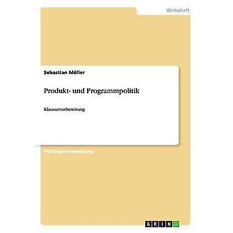 Produkt und Programmpolitik by Mller & Sebastian