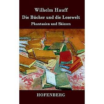 Die Bcher und die Lesewelt by Wilhelm Hauff
