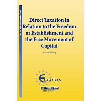 Direkt beskattning i förhållande till etableringsfriheten och den fria rörligheten för kapital av Dahlberg & Mattias