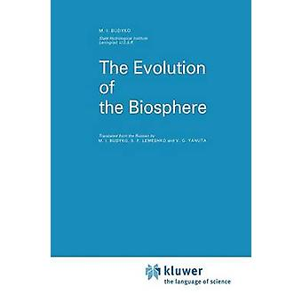 The Evolution of the Biosphere by Budyko & M. I.