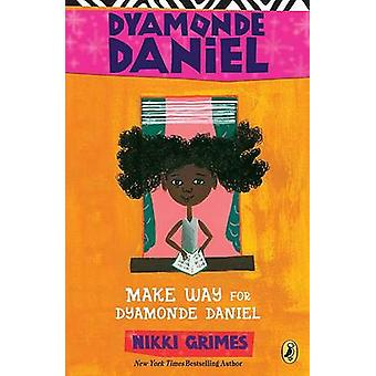 Make Way for Dyamonde Daniel by Nikki Grimes - R Gregory Christie - 9