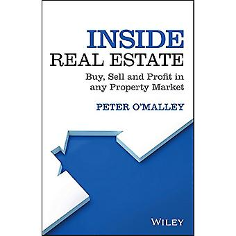 Inside Real Estate - Buy - Sell and Profit in any Property Market by P