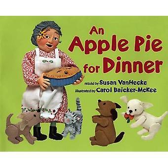 An Apple Pie for Dinner by Susan Vanhecke - Carol Baicker-McKee - 978