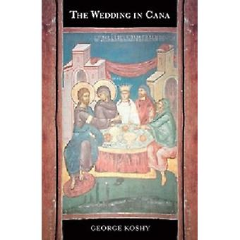 The Wedding in Cana - The Power and Purpose of the First Sign of Jesus