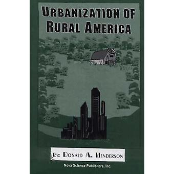 Urbanization of Rural America by Donald A. Henderson - 9781560725251
