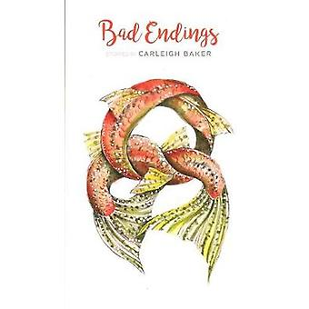 Bad Endings by Carleigh Baker - 9781772140767 Book