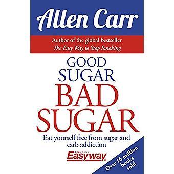 Good Sugar - Bad Sugar by Allen Carr - 9781785992131 Book