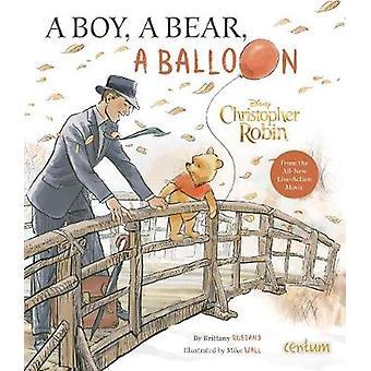 Christopher Robin - A Boy - a Bear - a Balloon by Christopher Robin - A
