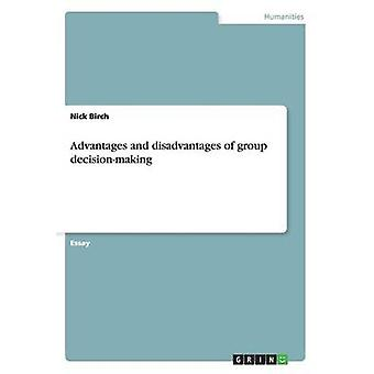 Advantages and Disadvantages of Group Decision-Making by Nick Birch -