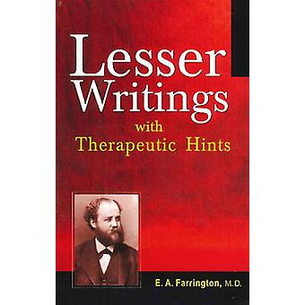 Lesser Writings - with Therapeutic Hints by Ernest A. Farrington - 978