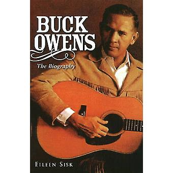 Buck Owens - The Biography by Eileen Sisk - 9781556527685 Book