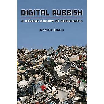 Digitalen Müll - A Natural History of Electronics von Jennifer Gabrys