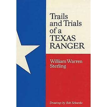 Stier og prøvelser af en Texas Ranger af Sterling & William W.