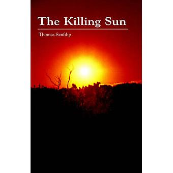 The Killing Sun by Sanfilip & Thomas