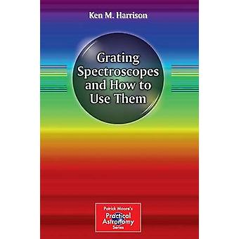 Grating Spectroscopes and How to Use Them (2012) by Ken M. Harrison -