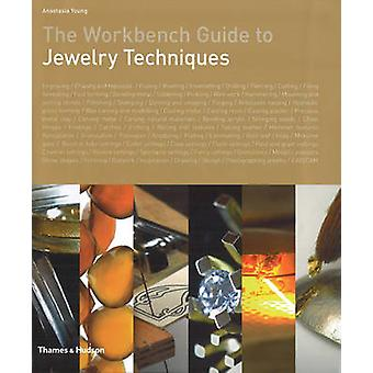 Workbench Guide to Jewelry Techniques by Anastasia Young