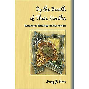 By the Breath of Their Mouths by Mary Jo Bona