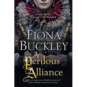 Perilous Alliance A A Tudor mystery by Buckley & Fiona