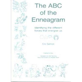 The ABC of the Enneagram  Identifying the Different Forces That Energise Us by Translated by Heather Brown
