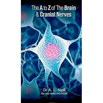 A to Z of the Brain and Cranial Nerves by Amanda Neill - 978192193015