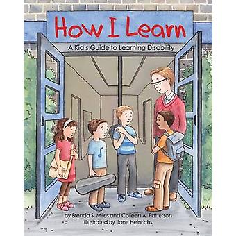 How I Learn by Brenda S. MilesColleen A. Patterson