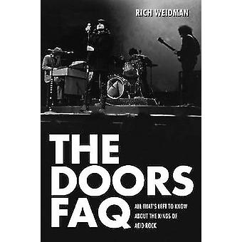 The Doors FAQ All Thats Left to Know About the Kings of Acid Rock by Weidman & Rich