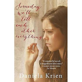 Someday Well Tell Each Other Everything por Daniela Krien