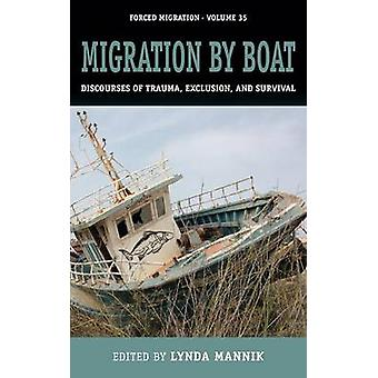 Migration by Boat Discourses of Trauma Exclusion and Survival by Mannik & Lynda