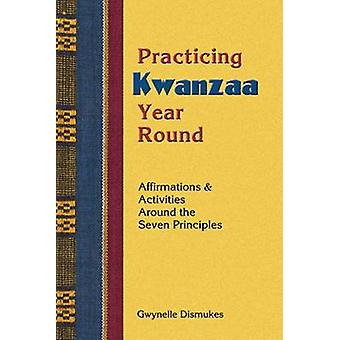 Practicing Kwanzaa Year Round by Gwynelle Dismukes - 9781570671135 Bo