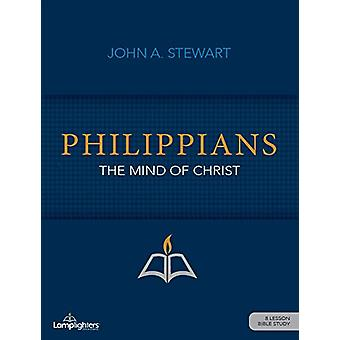 Philippians - The Mind of Christ by John A Stewart - 9781931372657 Book