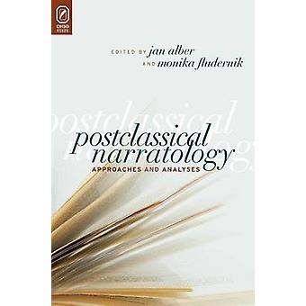 Postclassical Narratology Approaches and Analyses by Alber & Jan