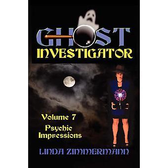 Ghost Investigator Volume 7 by Zimmermann & Linda