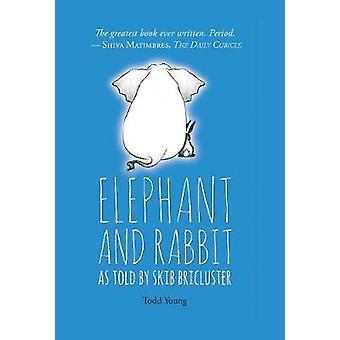Elephant and Rabbit As Told By Skib Bricluster by Young & T. A.