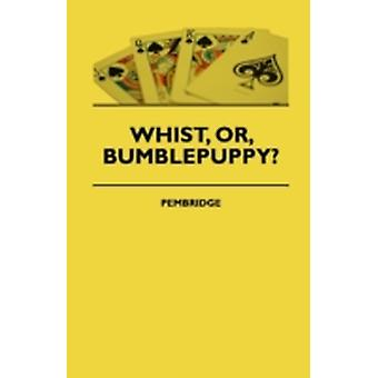 Whist Or Bumblepuppy by Pembridge