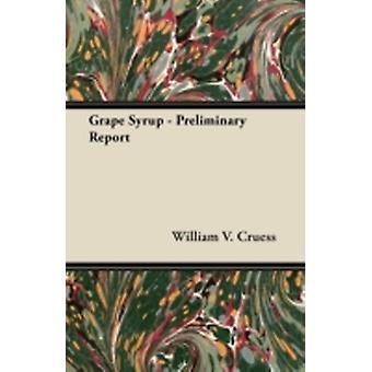 Grape Syrup  Preliminary Report by Cruess & William V.