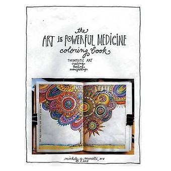 Taide on tehokas lääke värityskirja Terapeuttinen taide luoda paranemista ilmentää Michele G. Murelli & MA