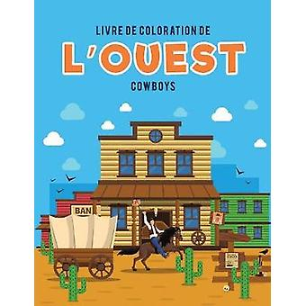 Livre de coloration de lOuest Cowboys by Kids & Coloring Pages for